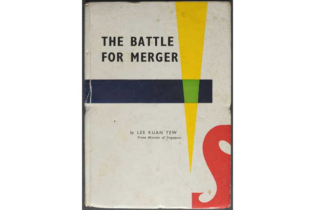 The Battle For Merger by Prime Minister Lee Kuan Yew