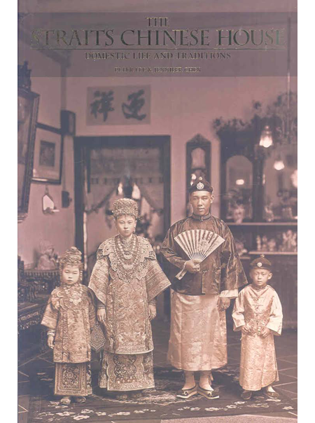 The Straits Chinese House Domestic Life and Traditions