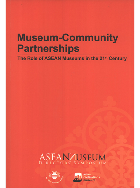 Museum-Community Partnerships--The Role of ASEAN Museums in the 21st Century