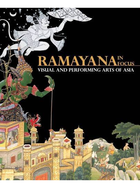 Ramayana in Focus: Visual and Performing Arts of Asia
