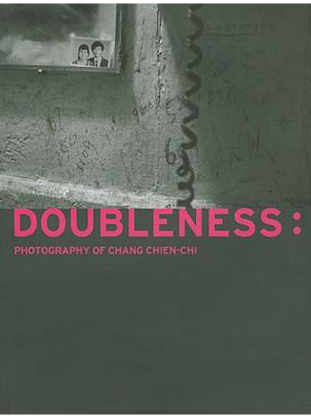 Doubleness: Photography of Chang Chien-Chi